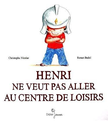 Henri-ne-veut-pas-aller-au-centre-de-loisirs-1.JPG
